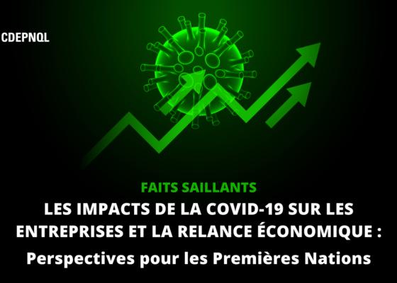 Résumé des faits saillants de la conférence Les impacts de la COVID-19 sur les entreprises et la relance économique.